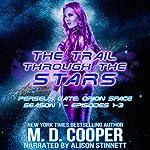 Perseus Gate Season 1 - Episodes 1-3: The Trail Through the Stars   M. D. Cooper