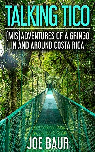 Amazon talking tico misadventures of a gringo in and talking tico misadventures of a gringo in and around costa rica by fandeluxe Epub