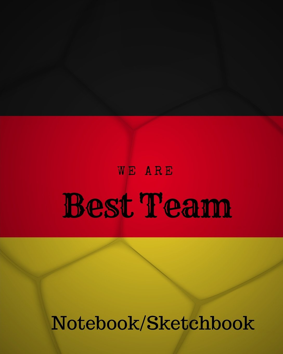 Download We are Best Team: Germany Football / Soccer Team 106 Pages Unlined Notebook ebook
