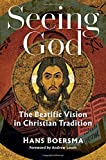 "Hans Boersma, ""Seeing God: The Beatific Vision in Christian Tradition"" (Eerdmans, 2018)"