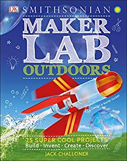 Book Cover: Maker Lab: Outdoors: 25 Super Cool Projects