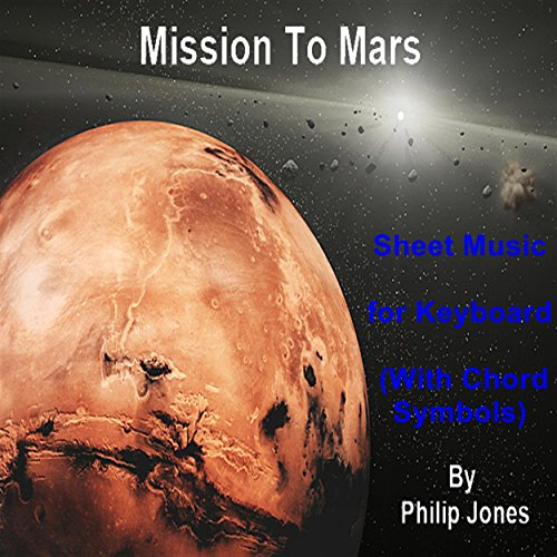 Mission To Mars - Sheet Music for Keyboard (With Chord Symbols) (The Mission Piano Sheet Music)