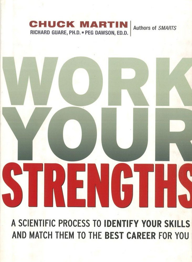 Read Online Work Your Strengths: A Scientific  Process to Identify Your Skills and Match Them to the Best Career for You pdf epub