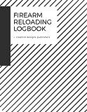 Firearm Reloading Log: Firearm, Reloaders Log, Firearm Log, Bullet Inventory, Gun