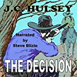 The Decision: A Short Western | J.C. Hulsey
