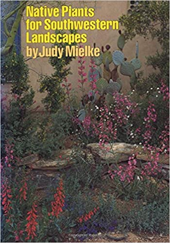Native Plants For Southwestern Landscapes Judy Mielke