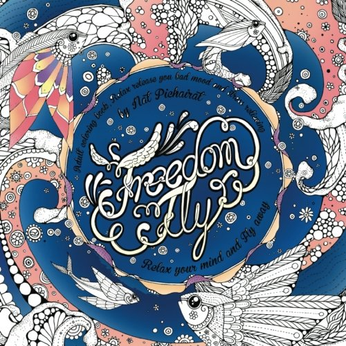Adult Coloring Books Freedom Fly: Relax Your Mind And Fly Away