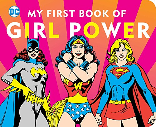 DC SUPER HEROES: MY FIRST BOOK OF GIRL -