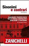 Sinonimi e contrari minore: Dizionario fraseologico delle parole equivalenti, analoghe e contrarie