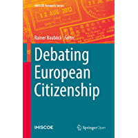 Debating European Citizenship (IMISCOE Research Series)