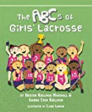 The ABCs of Girls' Lacrosse