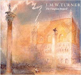JMW Turner The Vaughan Bequest Amazoncouk Christopher Baker 9781903278895 Books