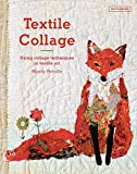 img - for Textile Collage: Using Collage Techniques in Textile Art book / textbook / text book