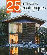 25 Maisonsécologiques par Dominique Gauzin-Müller