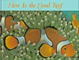 Here Is the Coral Reef, Madeline Dunphy, 0786821353