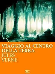 Viaggio al centro della terra (RLI CLASSICI) (Italian Edition)