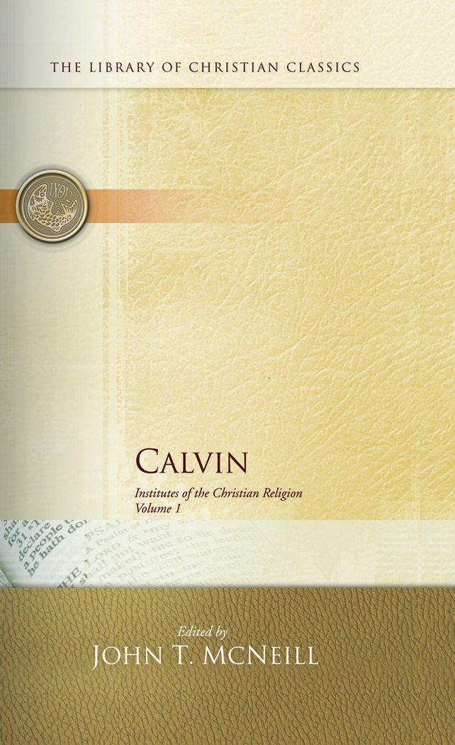 Calvin Institutes Vol 1 And 2 Set Calvin Institutes Of The