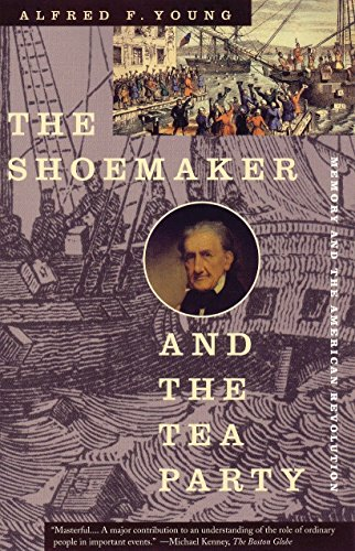 Top trend The Shoemaker and the Tea Party: Memory American Revolution