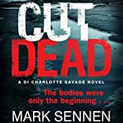 Cut Dead: A Charlotte Savage Crime Thriller | Mark Sennen