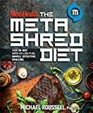 Mens Health The MetaShred Diet: Your 28-Day Rapid Fat-Loss Plan. Simple. Effective. Amazing.