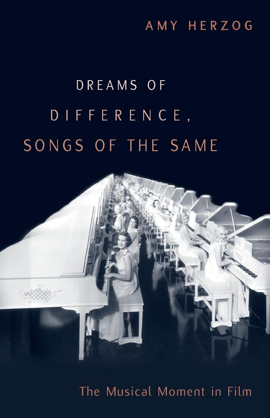 Read Online Dreams of Difference, Songs of the Same: The Musical Moment in Film pdf