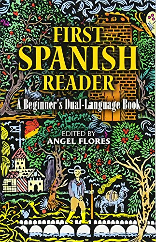 First Spanish Reader: A Beginner's Dual-Language Book (Beginners' Guides) (English and Spanish Edition) by Dover Publications