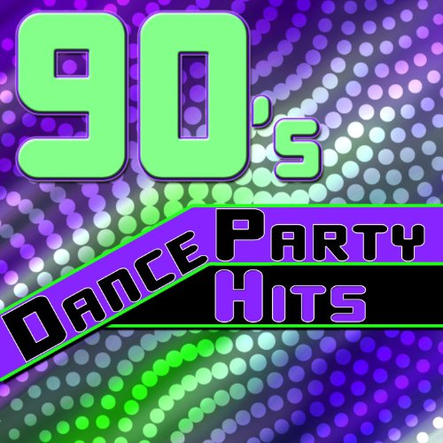 90's Dance Party Hits - The Best Of The 90's Dance Music (The Best Club Music)