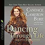 Dancing Through Life: Steps of Courage and Conviction | Candace Cameron Bure,Erin Davis