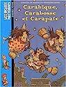 Carabique, Carabosse et Carapate par Chantal de Marolles