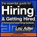 The Essential Guide for Hiring & Getting Hired Audiobook by Lou Adler Narrated by Scott R. Pollak