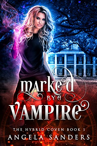Marked by a Vampire (The Hybrid Coven Book 1) by [Sanders, Angela]