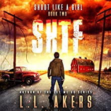 Shoot Like a Girl: The SHTF Series, Book 2 Audiobook by L.L. Akers Narrated by Kevin Pierce