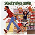Something Good (Munsch for Kids)