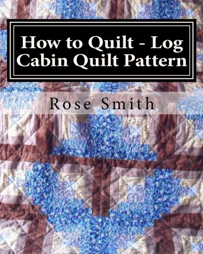 How to Quilt - Log Cabin Quilt Pattern