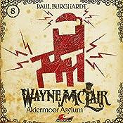 Aldermoor Asylum (Wayne McLair 8) | Paul Burghardt