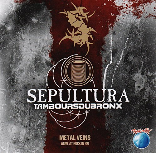 Metal Veins - Alive At Rock In Rio by Sepultura with Les Tambours Du Bronx