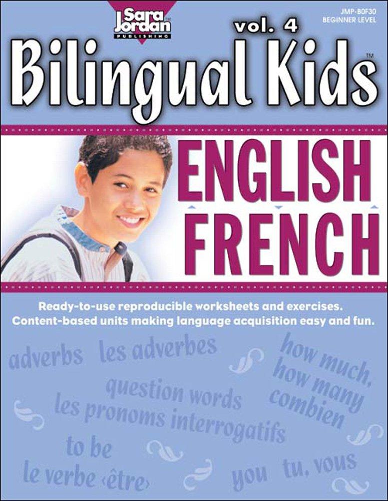 Bilingual Kids: vol. 4 EnglishFrench, Resource Book (English and French Edition) PDF