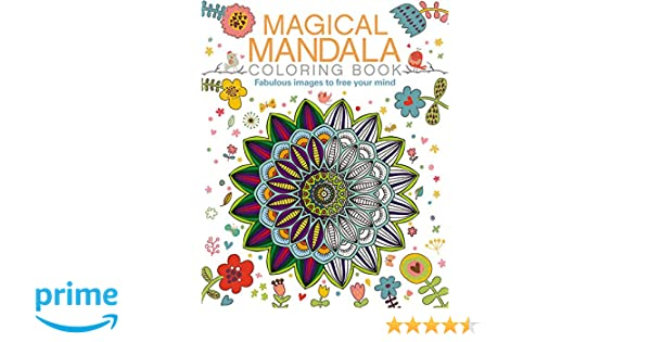 Magical Mandala Coloring Book Fabulous Images To Free Your Mind