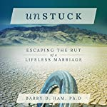 Unstuck: Escaping the Rut of a Lifeless Marriage | Barry D. Ham