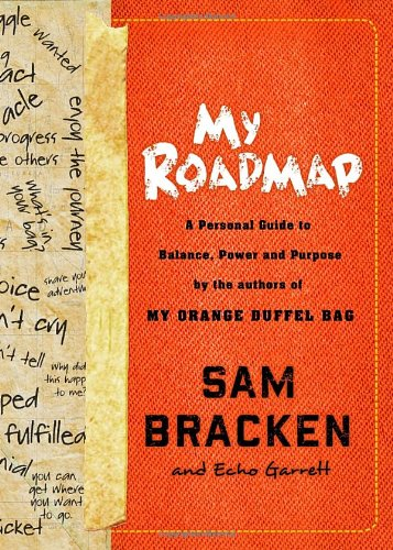 My Roadmap: A Personal Guide to Balance, Power, and Purpose by the Authors of My Orange Duffel Bag