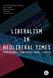 Liberalism in Neoliberal Times: Dimensions, Contradictions, Limits (Goldsmiths Press)