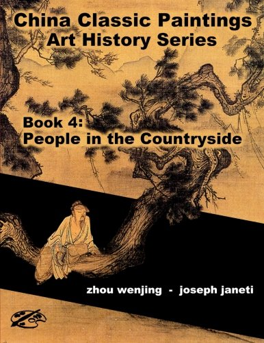 China Classic Paintings Art History Series - Book 4: People in the Countryside: English Version (Volume 4) ebook