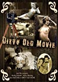 Dirty Old Movie by After Hours Cinema by Jack Nimble