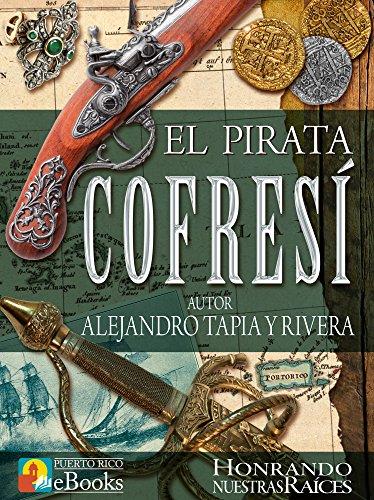 El Pirata Cofresí (Clásicos de Puerto Rico nº 1) (Spanish Edition) by
