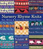 img - for Nursery Rhyme Knits: Hats, Mittens & Scarves with Kids' Favorite Verses book / textbook / text book