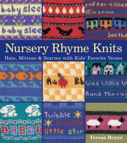 (Nursery Rhyme Knits: Hats, Mittens & Scarves with Kids' Favorite Verses)