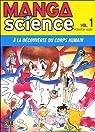 Manga Science, Tome 1 : A la découverte du corps humain par Asari