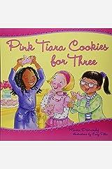 Pink Tiara Cookies for Three by Maria Dismondy(2015-01-01) Paperback