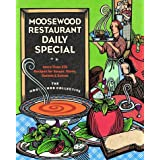 Moosewood Restaurant Daily Special: More Than 275 Recipes for Soups, Stews, Salads, & Extras