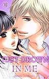 Just drown in me Vol.10 (TL Manga) (English Edition)